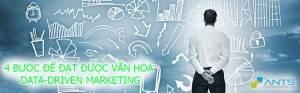 ANTS - 4 bước để đạt được văn hóa data-driven marketing