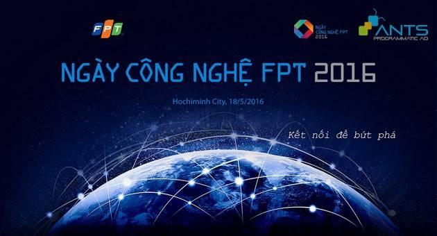 ANTS & Kết Nối Cộng Đồng Công Nghệ – Bứt Phá Với FPT Tech Day 2016